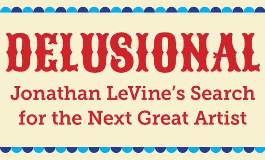 Jonathan Levine te está buscando para Delusional Art