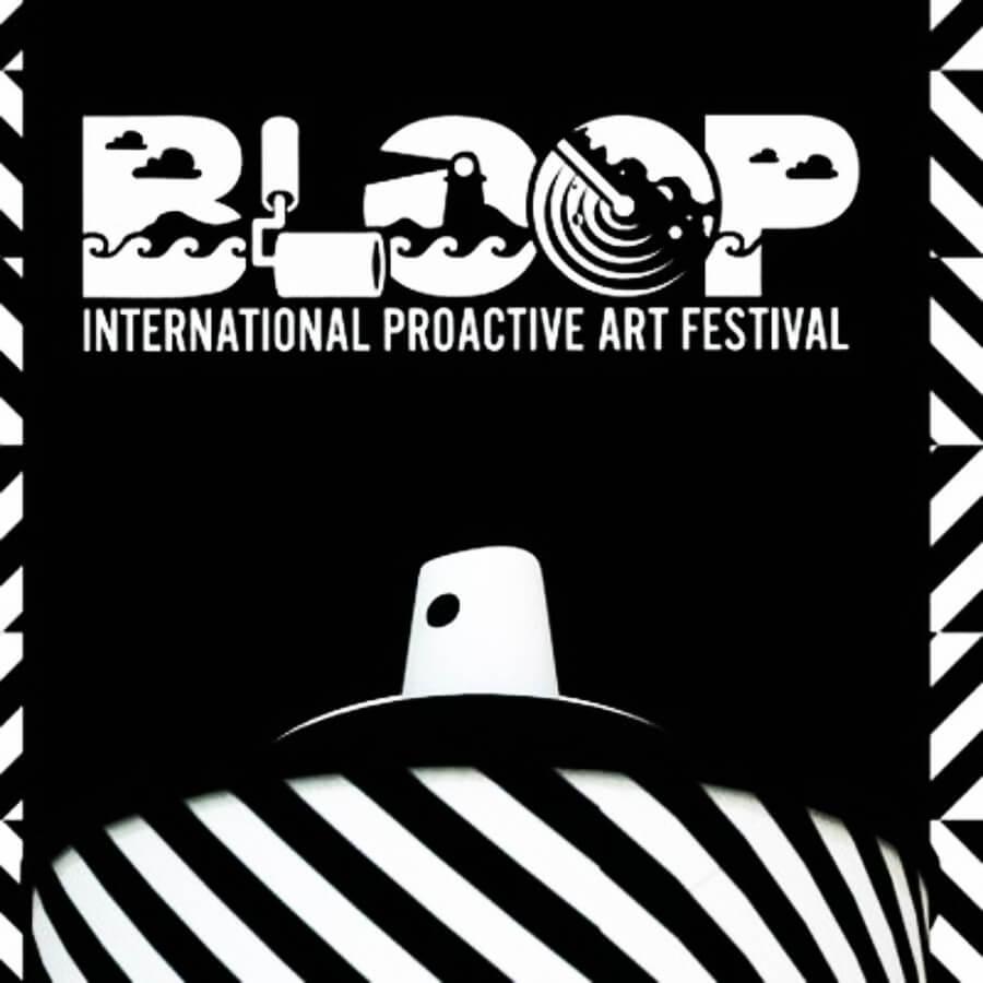 Bloop International Proactive Art Festival