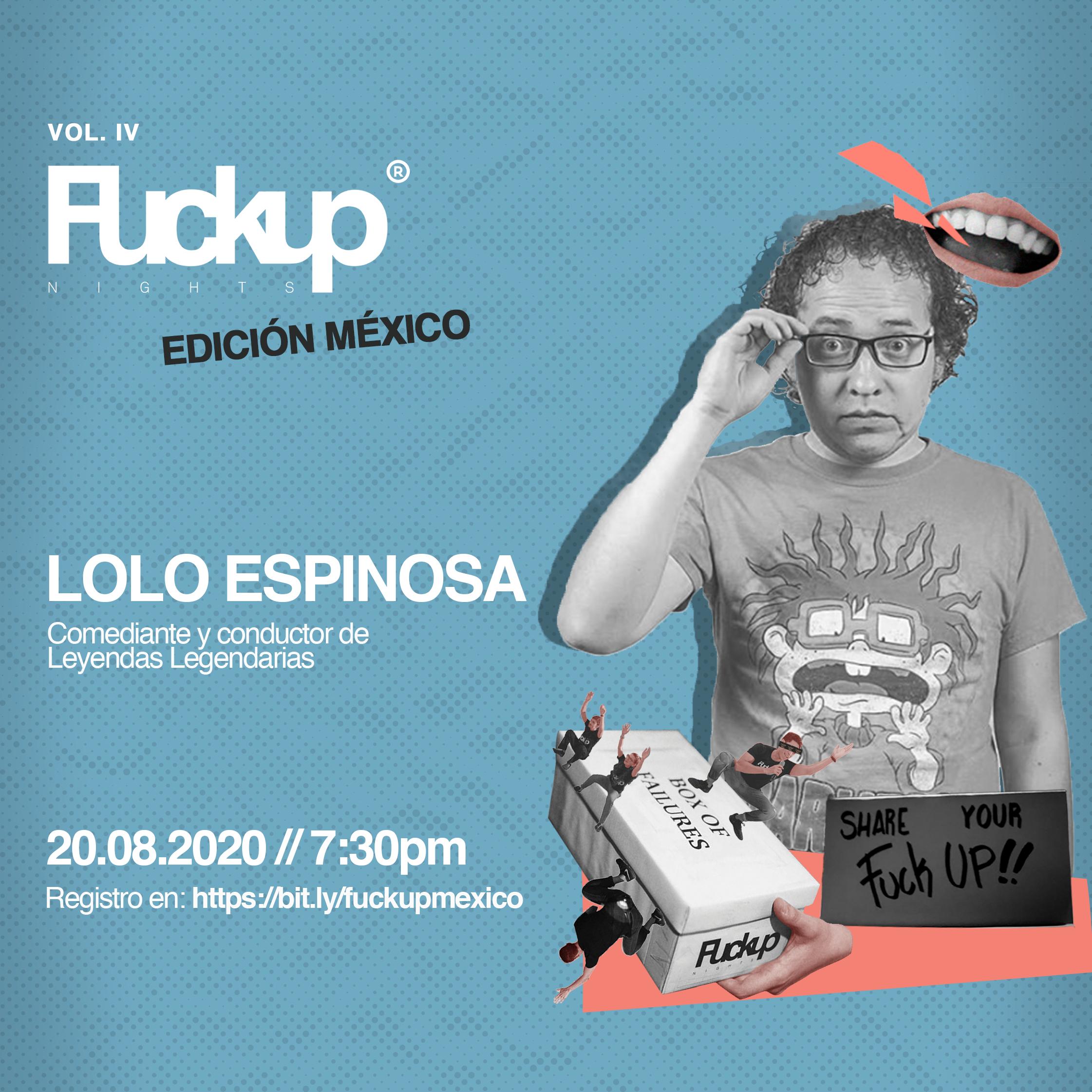 Lolo Espinosa, comediante y conductor de Leyendas Legendarias en Fuckup Nights