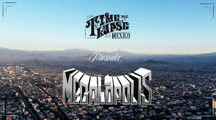 """Timelapse México presenta su nuevo episodio de """"Intervalos"""" titulada Megalópolis"""