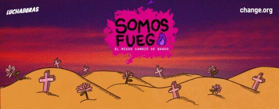 Somos Fuego: el documental sobre el fin de la violencia de género