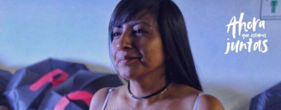 «Ahora que estamos juntas» el documental sobre acoso y violencia